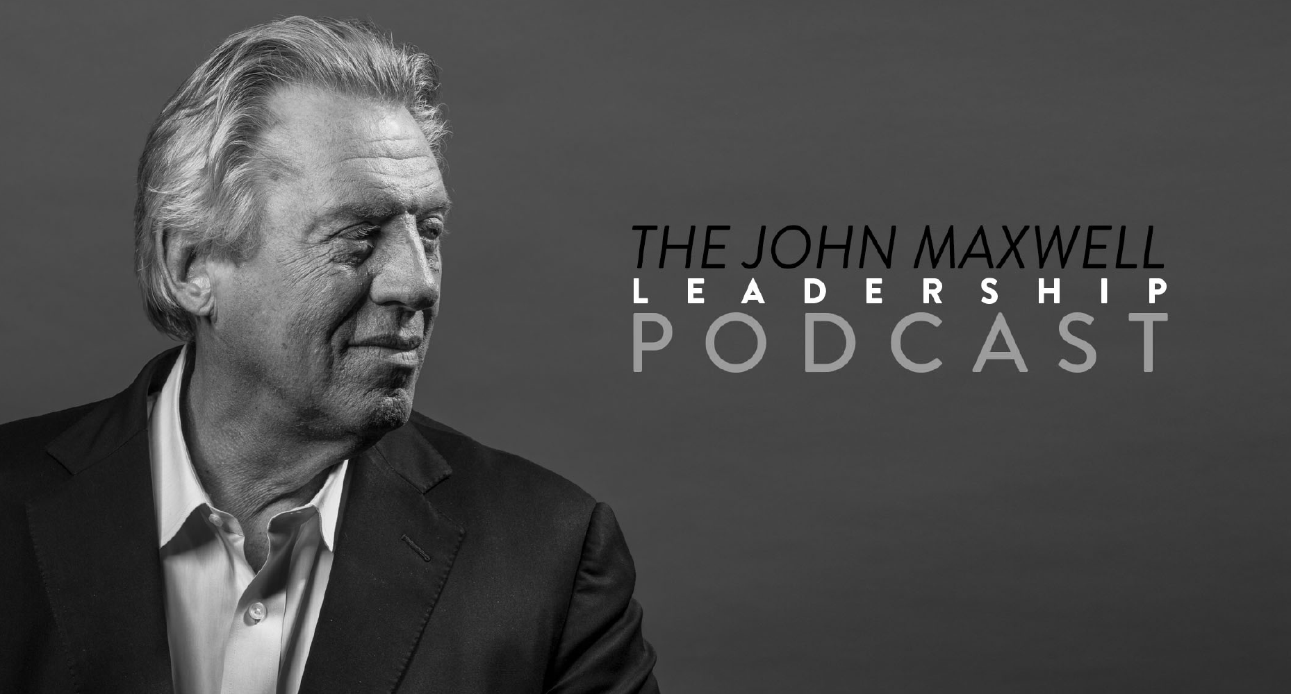 Podcast Image_JohnMaxwellWebsite_Front Page Link_BlackAndWhite